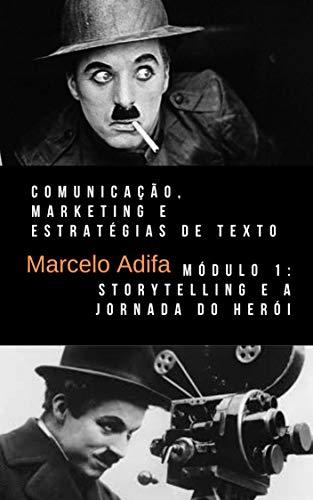 Storytelling e a Jornada do Herói: Comunicação, Marketing e Estratégias de Texto