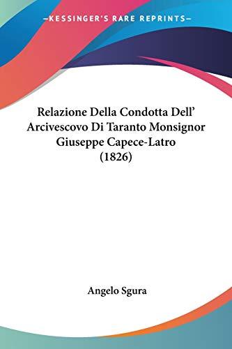 Relazione Della Condotta Dell Arcivescovo Di Taranto Monsignor Giuseppe Capece Latro 1826