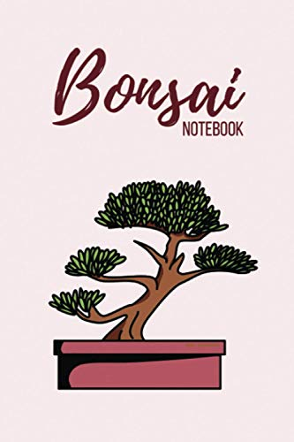 Bonsai Notebook: Bonsai Tree Gifts for Gardening Lovers: Floral notebook with Pink cover: 6 x 9 size 110 Lined Pages Bonsai Journal.