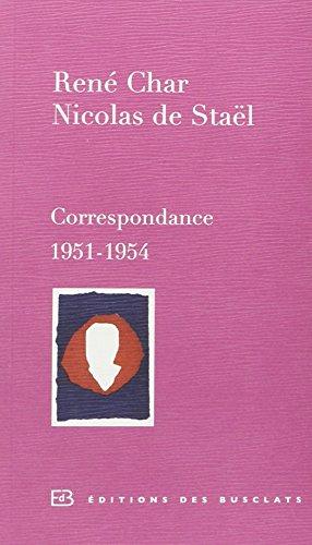 René Char et Nicolas de Staël : Correspondance 1951-1954
