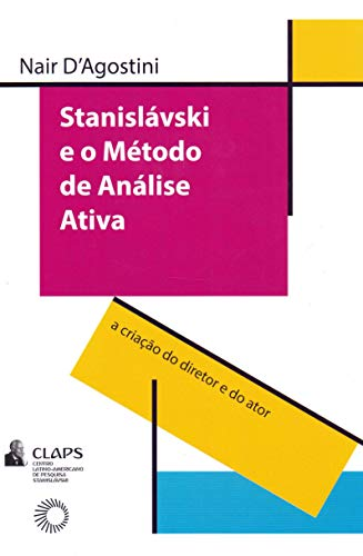 Stanislavski e o método de análise ativa: A criação do diretor e do ator