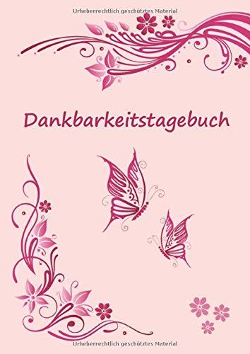 Dankbarkeitstagebuch: Selbstreflexion schreiben und danke sagen - 120 Seiten Tagebuch schreiben und selber gestalten - Notizbuch 17x24 cm