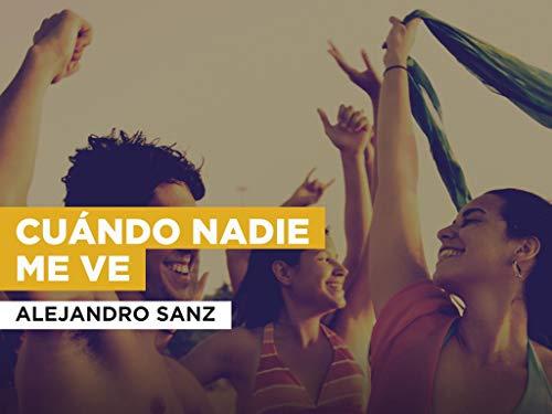 Cuándo Nadie Me Ve al estilo de Alejandro Sanz