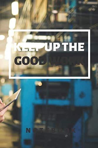 KEEP UP THE GOOD WORK (Industrial female inspector worker with touch-pad in factory): Keep...