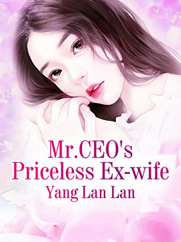 Mr.CEO's Priceless Ex-wife: Volume 4 (English Edition)
