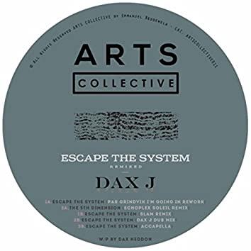 Escape The System Remixed