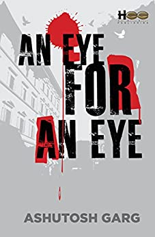 An Eye for an Eye by [Ashutosh Garg]