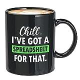 Taza de café contable - Chill I 've Got A Spreadsheet for That - Trabajo Profesión Ocupación Número de trabajo Economía Administración Excel Contabilidad JournalChill I've got a spreadsheet fo