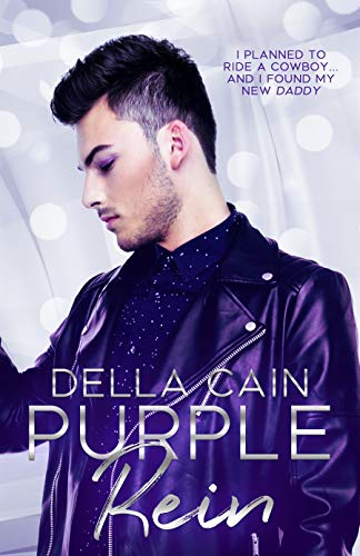 Purple Rein (Country Daddy, City Little Book 1) by [Della Cain]