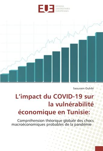 L'impact du COVID-19 sur la vulnérabilité économique en Tunisie:: Compréhension théorique globale des chocs macroéconomiques probables de la pandémie