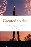 Created To Rise!