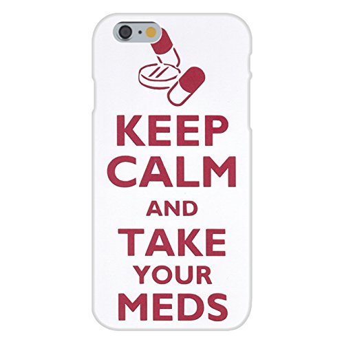 Apple iPhone 6 Custom Case White Plastic Snap On - Keep Calm and Take Your Meds Pills