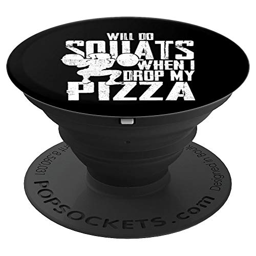 Funny Drop My Pizza Do Squats Best Workout Exercise Gift PopSockets Grip and Stand for Phones and Tablets