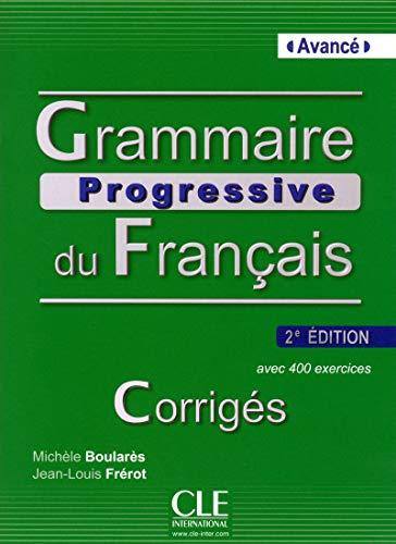 Grammaire progressive du français Avancé. B1-B2. Corrigés. Fascicolo soluzioni. valido per entrambe le edizioni: Corriges avance