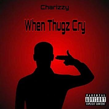 When Thugz Cry