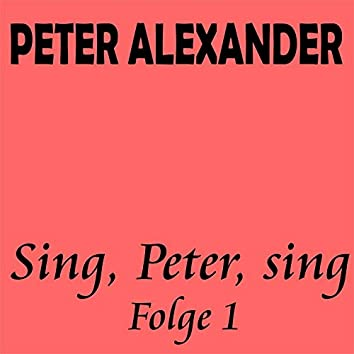 Sing, Peter, sing - Folge 1
