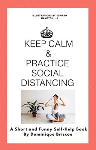 Keep Calm & Practice Social Distancing: A Short and Funny Self-Help Book (English Edition)