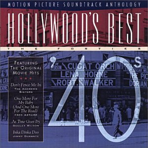 Hollywood's Best: The Forties - '40s - Motion Picture Soundtrack Anthology