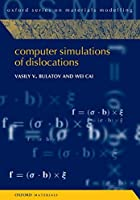 Computer Simulations of Dislocations (Oxford Series on Materials Modelling)