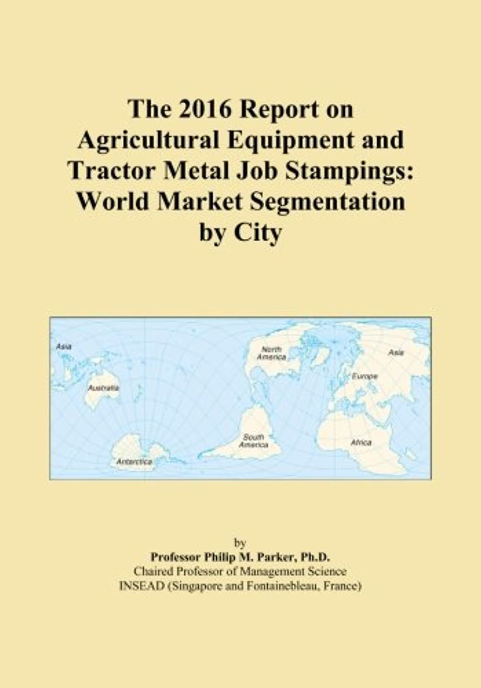 国籍説教パイプラインThe 2016 Report on Agricultural Equipment and Tractor Metal Job Stampings: World Market Segmentation by City