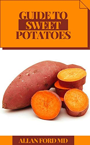 GUIDE TO SWEET POTATOES (English Edition)