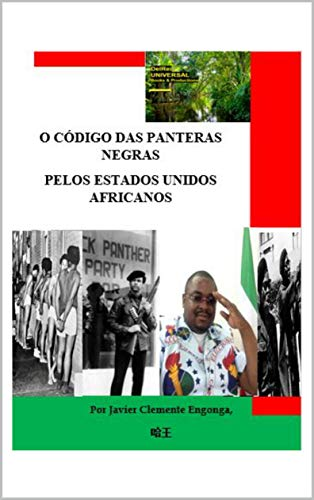 O CÓDIGO DAS PANTERAS NEGRAS PELOS ESTADOS UNIDOS AFRICANOS (El Imperio Definitivo Livro 4) (Portuguese Edition)