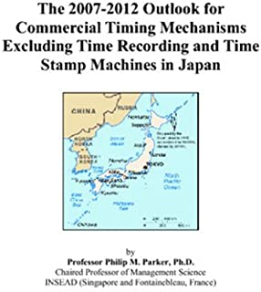 The 2007-2012 Outlook for Commercial Timing Mechanisms Excluding Time Recording and Time Stamp Machines in Japan