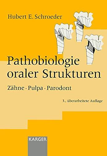 Pathobiologie oraler Strukturen: Zähne, Pulpa, Parodont: Zähne, Pulpa, Parodent