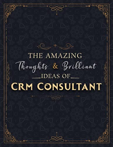 Crm Consultant Sketch Book - The Amazing Thoughts And Brilliant Ideas Of Crm Consultant Job Title Cover Notebook Journal: Notebook for Drawing, ... 8.5 x 11 inch, 21.59 x 27.94 cm, A4 size)