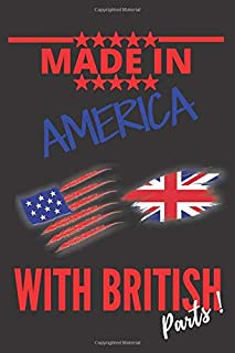 """Made in AMERICA with BRITISH Parts: This Notebook and Journal for Writing, Matte Cover, Size 6"""" x 9"""", 120 Pages"""
