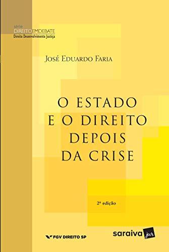 O Estado e o direito depois da crise - 2ª edição de 2012