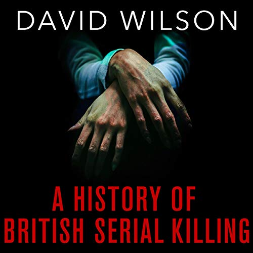 A History Of British Serial Killing cover art