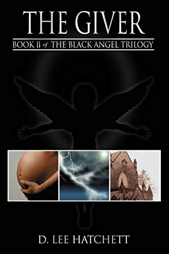 The Giver: Book II of The Black Angel Trilogy