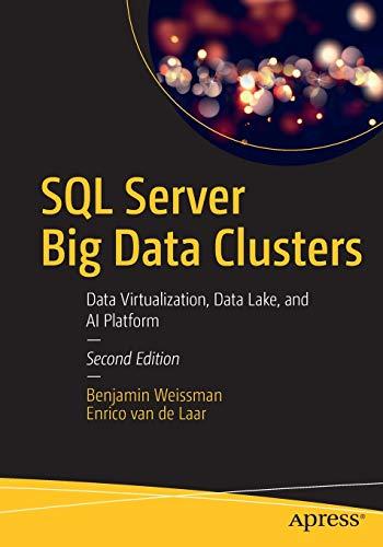 SQL Server Big Data Clusters: Data Virtualization, Data Lake, and AI Platform