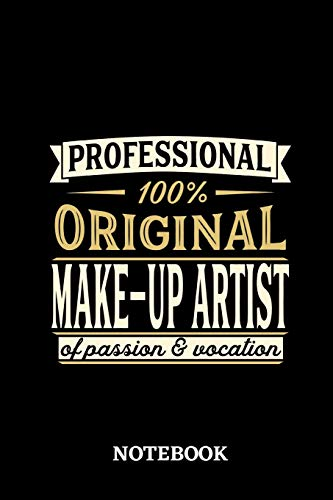 Professional Original Make-Up ArtistNotebook of Passion and Vocation: 6x9 inches - 110 lined pages • Perfect Office Job Utility • Gift, Present Idea