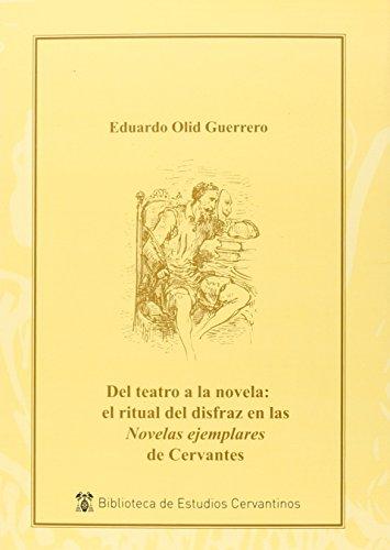 Del teatro a la novela: el ritual del disfraz en las Novelas...