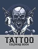 Tattoo Coloring Book: Vintage Traditional Tattoos Illustration Art Designs Such As Sugar Skulls, Dragons, Snake, Roses And More For Adults - Relaxing ... – Great Gift Idea For Women, Men & Teens