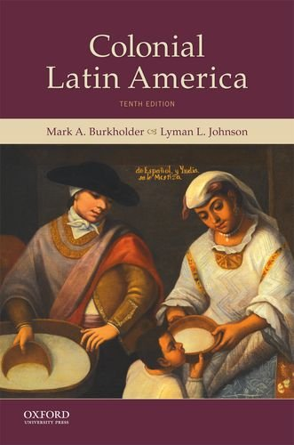 Compare Textbook Prices for Colonial Latin America 10 Edition ISBN 9780190642402 by Burkholder, Mark A.,Johnson, Lyman L.