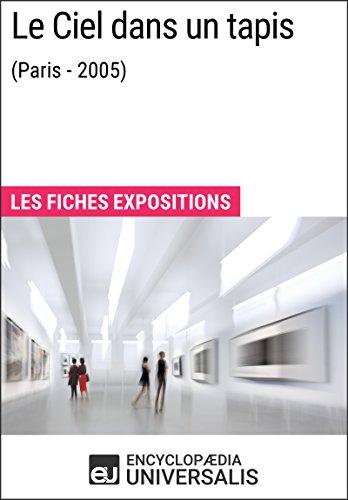 Le Ciel dans un tapis (Paris - 2005): Les Fiches Exposition d
