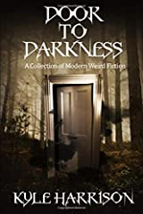 Door to Darkness: A Collection of Modern Weird Fiction Paperback