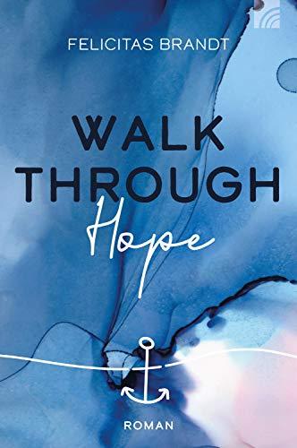 Walk through HOPE (Faith.Hope.Love 2)