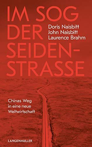 Im Sog der Seidenstraße: Chinas Weg in...
