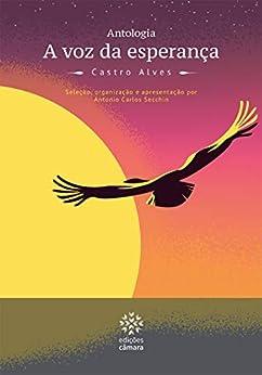 A Voz da Esperança (Prazer de Ler) por [Castro Alves, Diego Moscardini, Wellington Brandão, Antonio Carlos Secchin]