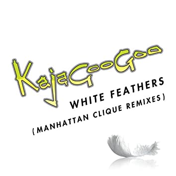 White Feathers [Manhattan Clique Remixes] (Manhattan Clique Remixes)