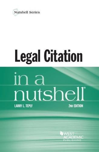 Compare Textbook Prices for Legal Citation in a Nutshell Nutshells 2 Edition ISBN 9781634597630 by Teply, Larry