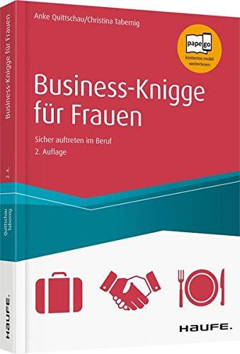 Business Knigge für Frauen: Sicher auftreten im Beruf (Haufe Sachbuch Wirtschaft)