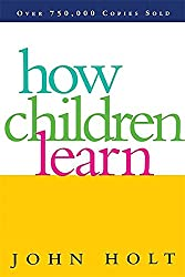 Get How Children Learn by John Holt (AFFILIATE)