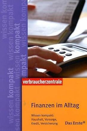 Finanzen im Alltag: Wissen kompakt: Haushalt, Vorsorge, Kredit, Versicherung