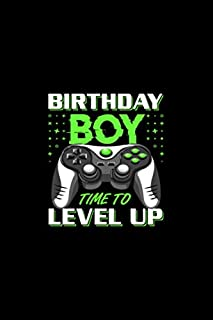 Birthday Boy Time To Level Up Video Game Birthday: Lined Notebook / Journal Gift, 100 Pages, 6x9, Soft Cover, Matte Finish