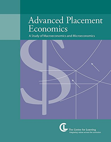 Advanced Placement Economics: A Study of Marcroeconomics and Microeconomics: Curriculum Unit